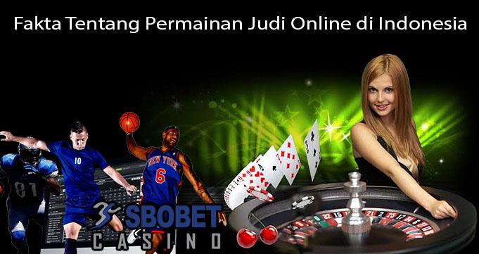 Fakta Tentang Permainan Judi Online di Indonesia
