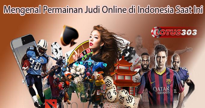 Mengenal Permainan Judi Online di Indonesia Saat Ini