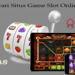 Trik Mencari Situs Game Slot Online Terbaik