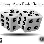 Rahasia Menang Main Dadu Online Uang Asli