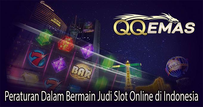 Peraturan Dalam Bermain Judi Slot Online di Indonesia